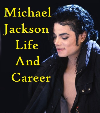 Michael Jackson life and career