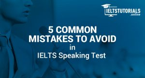5 Common Mistakes to Avoid in IELTS Speaking Test