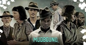Drama Best Movies on Netflix - mudbound