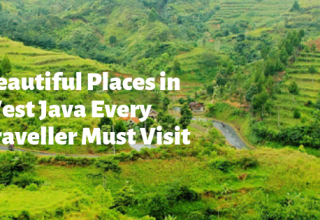 Beautiful Places in West Java Every Traveller Must Visit