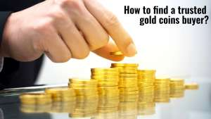 How to find a trusted gold coins buyer-